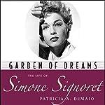 Garden of Dreams: The Life of Simone Signoret | Patricia A. DeMaio