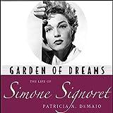 Garden of Dreams: The Life of Simone Signoret