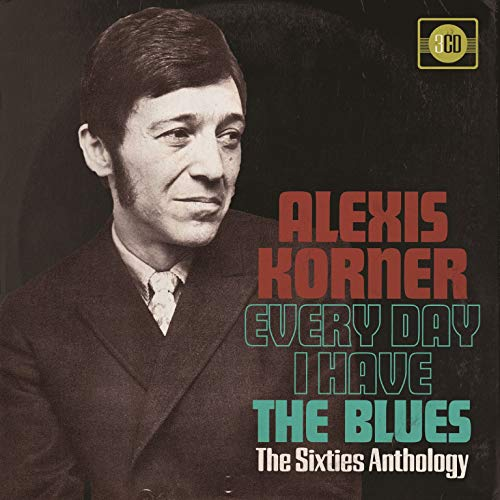 Every Day I Have The Blues: 60s Anthology (She Got The Power Of The Hoochie)