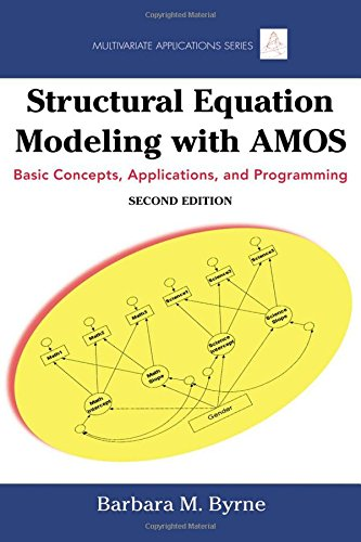 Structural Equation Modeling With AMOS: Basic Concepts, Applications, and Programming, Second Edition (Multivariate Appl