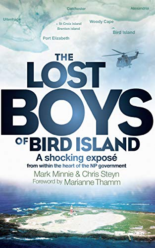 The Lost Boys of Bird Island: A shocking exposé from within the heart of the NP government by [Minnie, Mark, Steyn, Chris]