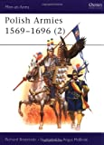 Polish Armies 1569-1696 (2), Richard Brzezinski, 0850457440