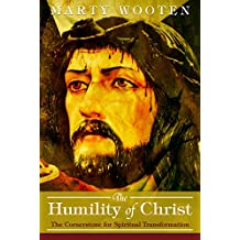 The Humility of Christ: The Cornerstone for Spiritual Transformation
