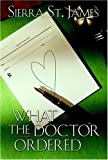 img - for What the Doctor Ordered by St. James, Sierra(June 1, 2004) Paperback book / textbook / text book