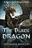 The Black Dragon: A Claire-Agon Dragon Book (Volume 1)