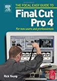 Final Cut Pro 4 : For New Users and Professionals, Young, Rick, 0240519256