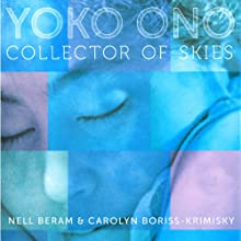 Yoko Ono: Collector of Skies Audiobook by Nell Beram, Carolyn Boriss-Krimsky Narrated by Allison Hiroto