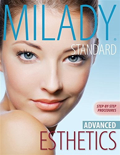 Milady's Standard Esthetics: Advanced Step-by-Step Procedures, Spiral bound Version