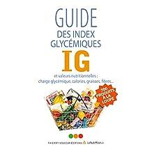 Guide des index glycémiques (IG) (French Edition)