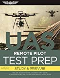 img - for Remote Pilot Test Prep - UAS: Study & Prepare: Pass your test and know what is essential to safely operate an unmanned aircraft   from the most trusted source in aviation training (Test Prep series) book / textbook / text book