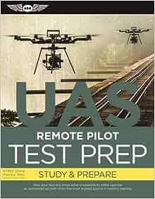 Remote Pilot Test Prep - UAS: Study & Prepare: Pass your
