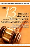 The 13 Biggest Mistakes that Can Destroy Your Arizona Injury Case