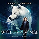 Wolf's Revenge:  Shifter Legacies, Book 2 | Mark E. Cooper