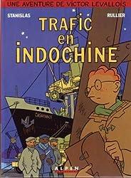 Les aventures de Victor Levallois, Tome 1 : Trafic en Indochine