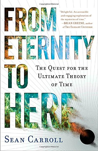 from-eternity-to-here-the-quest-for-the-ultimate-theory-of-time