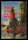 Tales of the Canadian North, Oppel, Frank, 0890097976