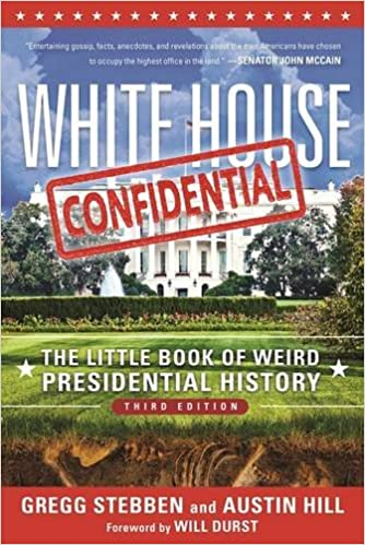 amazoncom white house confidential the little book of weird presidential history 9781510714199 gregg stebben austin hill will durst books amazoncom white house oval office
