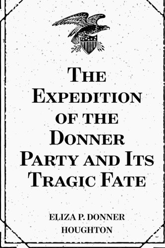 Download The Expedition of the Donner Party and Its Tragic Fate ebook