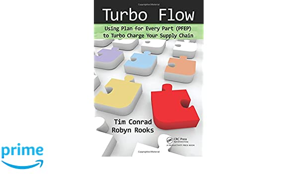 Turbo Flow: Using Plan for Every Part PFEP to Turbo Charge Your Supply Chain: Amazon.es: Tim Conrad, Robyn Rooks: Libros en idiomas extranjeros