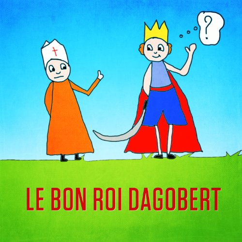 le bon roi dagobert mp3