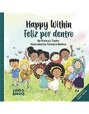 Happy within / Feliz por dentro: English-Spanish Bilingual edition (Spanish Edition)