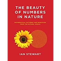 The Beauty of Numbers in Nature – Mathematical Patterns and Principles from the Natural World (Mit Press)