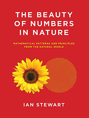 The Beauty of Numbers in Nature: Mathematical Patterns and Principles from the Natural World (The MIT Press)