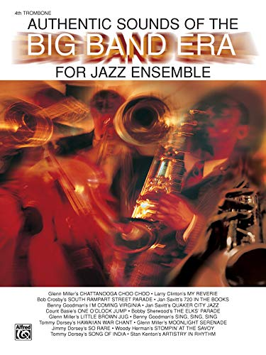 Authentic Sounds of the Big Band Era: 4th -