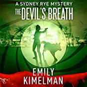 The Devil's Breath : Sydney Rye, Book 5 | Emily Kimelman