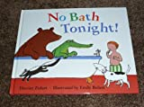 No Bath Tonight!, Harriet Ziefert and Emily Bolam, 0789422263