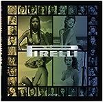 Pirelli - The Calendar: 50 Years And...