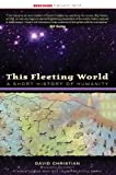This Fleeting World, Christian, David, 1933782048