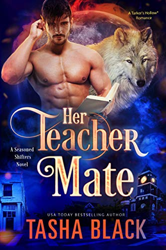 Her Teacher Mate: A Seasoned Shifters Novel by [Black, Tasha]