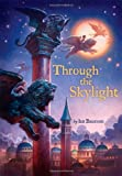 Through the Skylight, Ian Baucom, 1416917772