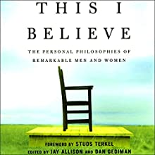 This I Believe Audiobook by Jay Allison, Dan Gediman Narrated by  uncredited