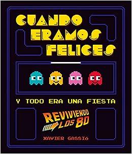 Cuando éramos felices: Y todo era una fiesta reviviendo los 80 Vintage y nostalgia: Amazon.es: Gassió, Xavier: Libros