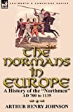 The Normans in Europe, Arthur Henry Johnson, 0857063502
