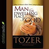 img - for Man - the Dwelling Place of God: What It Means To Have Christ Living In You book / textbook / text book