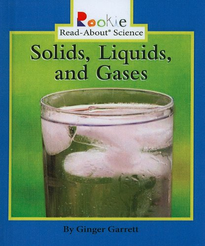 Solids, Liquids, and Gases (Rookie Read-About Science (Prebound)) (A List Of Solids Liquids And Gases)