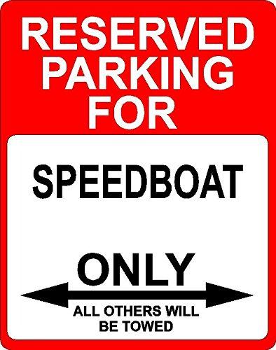 SPEEDBOAT Transportation décor reserved parking only sign 7