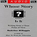 Whose Story Is It? Writing from a Clear Point of View | Madeline DiMaggio