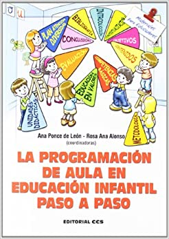 La Programación De Aula En Educación Infantil Paso A Paso por Ana Ponce De León Elizondo