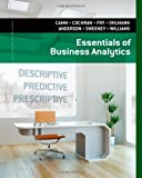 img - for Essentials of Business Analytics 1st edition by Camm, Jeffrey D., Cochran, James J., Fry, Michael J., Ohlman (2014) Hardcover book / textbook / text book