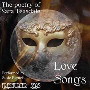 The Poetry of Sara Teasdale: Love Songs Audiobook