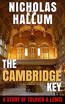 The Cambridge Key: A Story of Tolkien and Lewis by [Hallum, Nicholas]