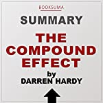 Summary of The Compound Effect by Darren Hardy |  BookSuma Publishing