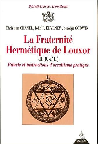 La Fraternité hermétique de Louxor : Rituels et instructions d'occultisme pratique