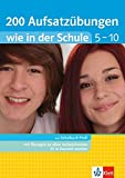 Klett 200 Aufsatzübungen wie in der Schule Klasse 5 - 10: Deutsch in Gymnasium und Realschule
