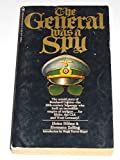 img - for The General Was a Spy: The Truth About General Gehlen and His Spy Ring book / textbook / text book