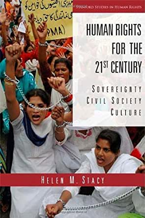 Human Rights For The 21st Century Sovereignty Civil Society Culture Stanford Studies In Human Rights